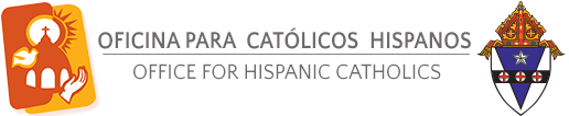 Oficina Para Catolicos Hispanos, Office for Hispanic Catholics